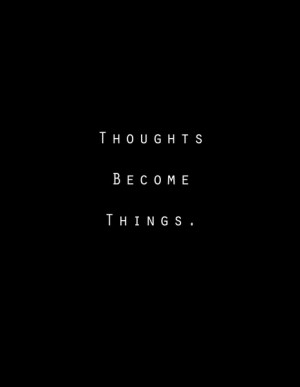 thoughts become things quote $ 15 00 thoughts become things print size ...