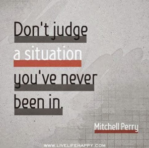 Don't judge a situation you've never been in - Mitchell Perry