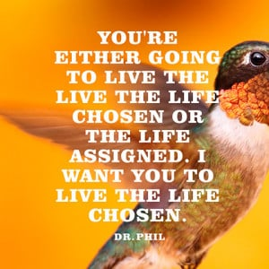 quotes-life-chosen-assigned-dr-phil-480x480.jpg