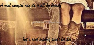Country love. Real cowboys. Cowgirl quotes. WildflowerCowgirl.com