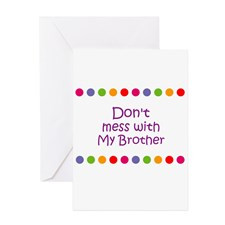 Don't mess with My Brother Greeting Cards (Pk of 1 for