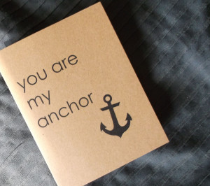 Anchor Quotes Friendship You are my anchor - love,