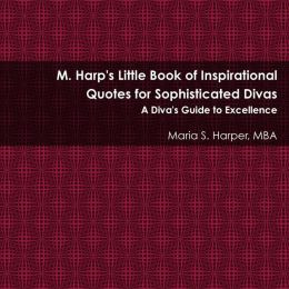 Harp's Little Book of Inspirational Quotes for Sophisticated Divas ...