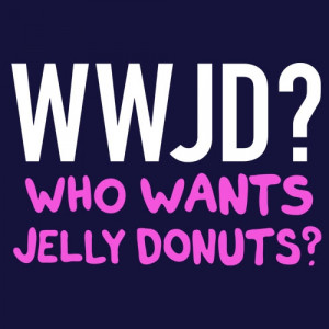 Who Wants Jelly Donuts? t-shirt design from Snorg Tees