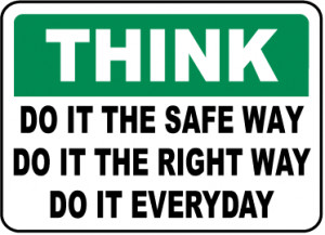 Think Do It The Safe Way Sign - D3920. Safety Slogan Signs by ...