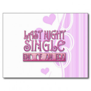 Last Night Single Bachelorette Wedding Party Funny Post Cards