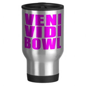 Funny Girl Bowling Quotes : Veni Vidi Bowl Mug