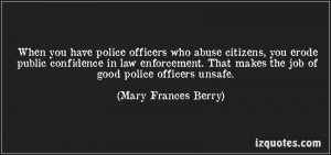 When You Have Police Officers Who Abuse Citizens.. - Mary Frances ...