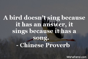 bird-A bird doesn't sing because it has an answer, it sings because it ...