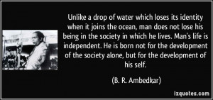 Unlike a drop of water which loses its identity when it joins the ...
