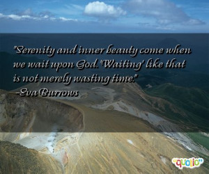 Serenity and inner beauty come when we wait upon God. 'Waiting' like ...