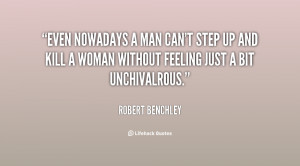 quote-Robert-Benchley-even-nowadays-a-man-cant-step-up-6597.png