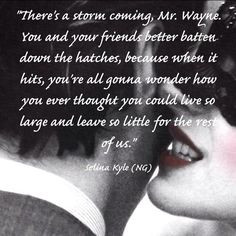 Selina Kyle quote from The Dark Knight Rises More