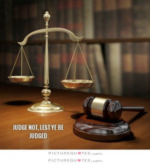 Judgement Quotes Judgemental Quotes Judge Quotes Dont Judge Quotes