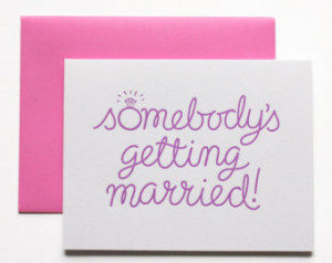 ... Card - Wedding Congratul ations Card - Somebody's Getting Married