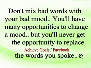 Life Quotes Don Mix Bad Words With Your Mood