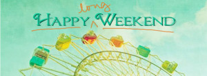 Happy Weekend Quotes For