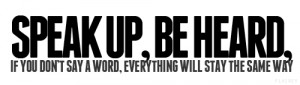 Speak up,be hard | Life Hack Quote
