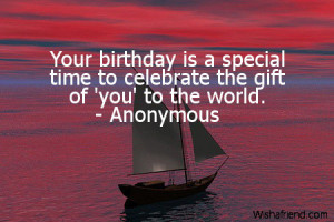 Your birthday is a special time to celebrate the gift of 'you' to the ...