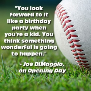 Joe DiMaggio Baseball Opening Day Quote via TicketCity