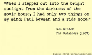 Filed under Books The Outsiders quote Famous First Words S.E. Hinton