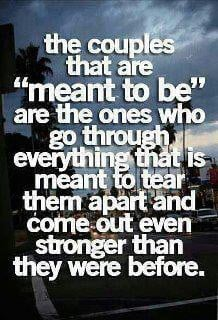 The couples that are 'meant to be' are the ones who go through ...