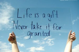 Life is a gift quote