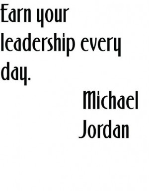 Earn your leadership every day Quote Wall Decal 12x12-