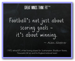 Famous Football Quote by Alan Shearer
