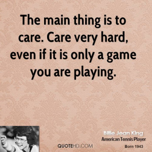 billie-jean-king-billie-jean-king-the-main-thing-is-to-care-care-very ...