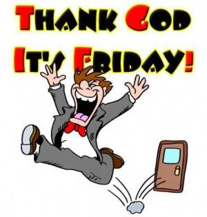 thank god it's friday jokes | TGIF Quotes Jokes | Thank God Its Friday ...