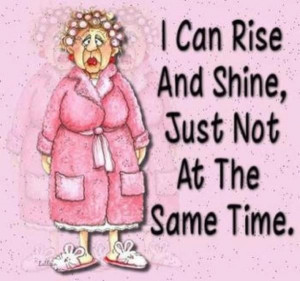 can rise and shine....