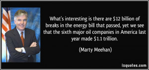 interesting is there are 12 billion of breaks in the energy bill