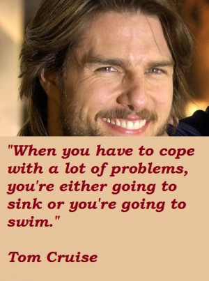 ... problems, you're either going to sink or you're going to swim