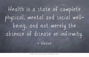 Health is a state of complete physical, mental and social well-being ...