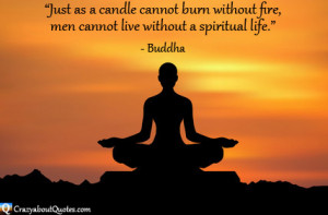 ... human beings cannot live without a spiritual life.