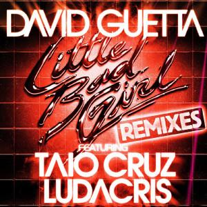 David Guetta Little Bad Girl (feat. Taio Cruz & Ludacris) [Remixes]