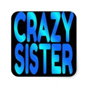 Crazy Sister Square Sticker