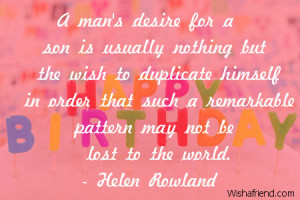 man's desire for a son is usually nothing but the wish to duplicate ...