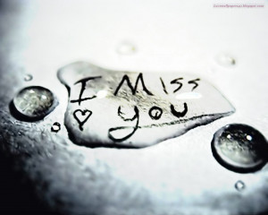 you know that you really miss someone when you think about your heart ...