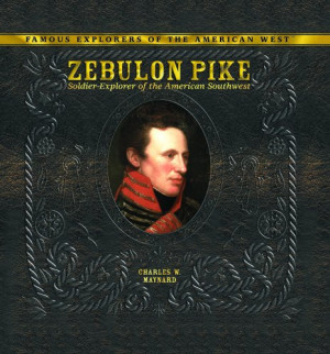 Zebulon Pike Surveyed The...