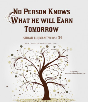 No Person Knows What he will earn tomorrow – Islamic Quotes