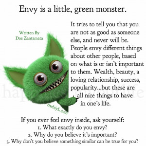 envy is a little green monster envy is a little green monster it tries ...