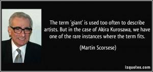 ... Akira Kurosawa, we have one of the rare instances where the term fits