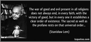 The war of good and evil present in all religions does not always end ...