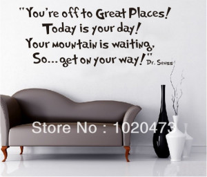 Inspirational Quotes Dr.Seuss's --Today Is Your Day!Bathroom Stickers ...
