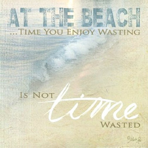 Life is Good at the Beach -Quote Art by Marla Rae