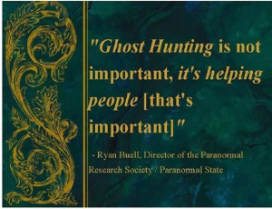 Ghost Hunting quote by Ryan Buell