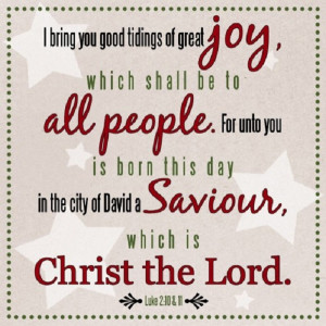 Scripture from the Luke about the birth of our Lord Jesus Christ!