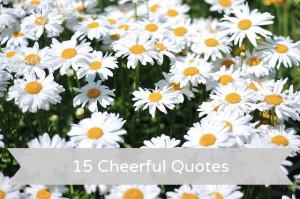 Cheerfulness.